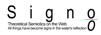 >Signo: Theoretical Semiotics on the Web. All things have become signs in the water's reflection.